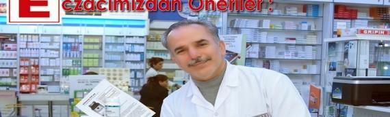 Eczacımızdan Öneriler – Ecz. İbrahim YAVUZ